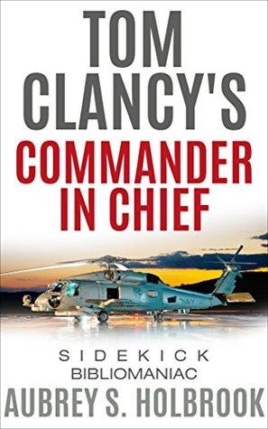 Tom Clancy Commander in Chief: A Jack Ryan Novel - Sidekick