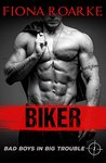 Biker (Bad Boys in Big Trouble Book 1)