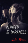 Blinded by the Darkness