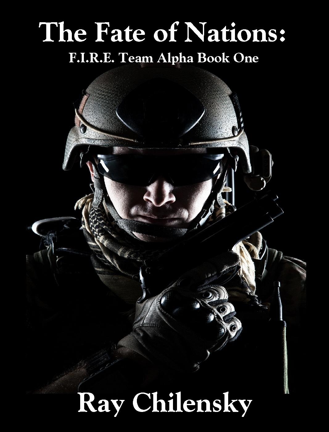 The Fate of Nations : F.I.R.E. Team Alpha Book One