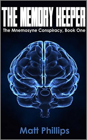 The Memory Keeper (The Mnemosyne Conspiracy Book 1)