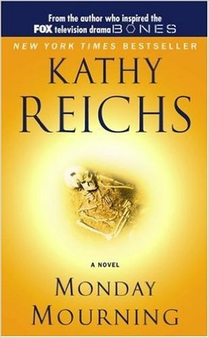 Monday Mourning by Kathy Reichs