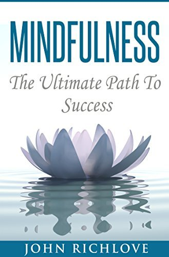 Mindfulness: The Ultimate Path To Success (guided meditation, mindfulness, ebooks, online books, buy ebooks, ebooks online, cheap books,)