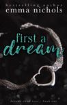 First a Dream (Dreams Come True, #1)