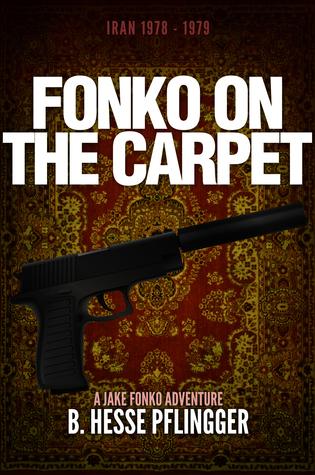Fonko on the Carpet: Iran 1978-1979 (Jake Fonko #2)