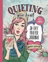 Quieting Your Heart: 30-Day Prayer Journal - Love Edition