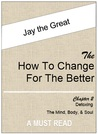 The How to Change for the Better: Chapter Two