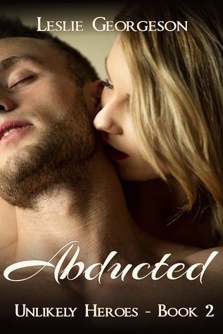 Abducted (Unlikely Heroes #2) by Leslie Georgeson