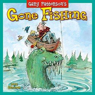 Gone Fishing by Gary Patterson 2016 Wall (Calendar)