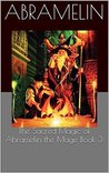 The Sacred Magic of Abramelin the Mage Book 3