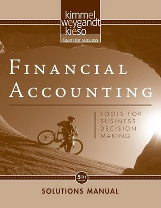Financial Accounting: Tools for Business Decision Making Solutions Manual
