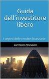Guida dell'investitore libero: I segreti delle rendite finanziarie
