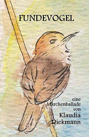 Fundevogel: eine Märchenballade