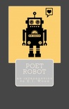 Poet Robot by E.I. Wong