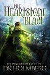 The Heartstone Blade (The Dark Ability #2)
