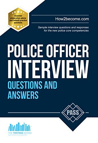 Police Officer Interview Questions and Answers for the new Day 1 Assessment Centre Interview Questions and Final Interview