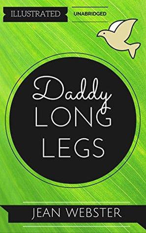 Daddy-Long-Legs: By Jean Webster : Illustrated & Unabridged (Free Bonus Audiobook)