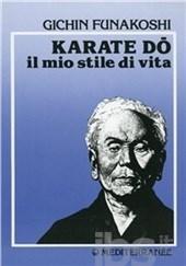 Karate-Do: IIl mio stile di vita