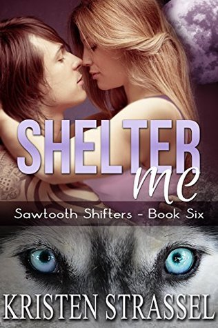 Shelter Me (Sawtooth Shifters, #6)