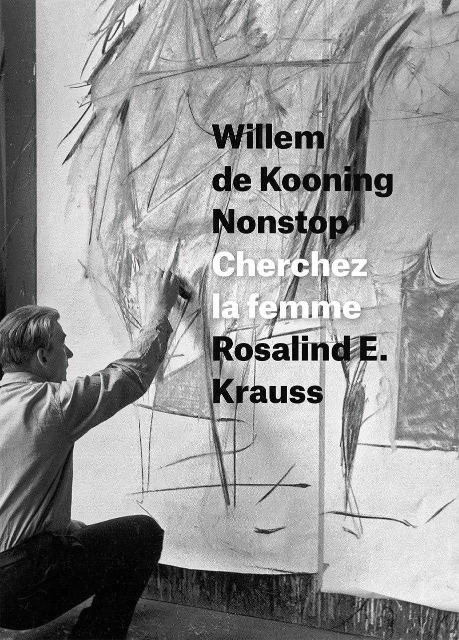 Willem de Kooning Nonstop: Cherchez la femme