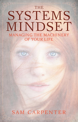 the-systems-mindset-managing-the-machinery-of-your-life