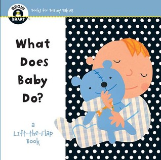 Begin Smart™ What Does Baby Do?: A First Lift-the-Flap Book