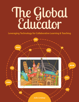 The Global Educator: Leveraging Technology for Collaborative Learning and Teaching Download PDF