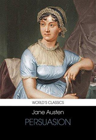 PERSUASION (ANNOTATED) (JANE AUSTEN FICTION Book 5)