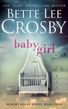 Baby Girl by Bette Lee Crosby