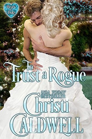 To Trust a Rogue (The Heart of a Duke, #8)