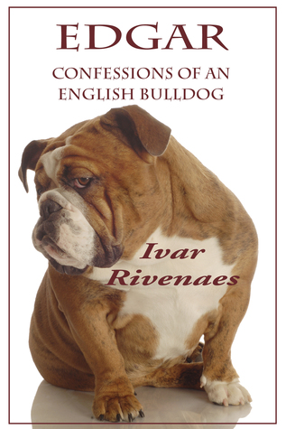 Edgar: Confessions of an English Bulldog