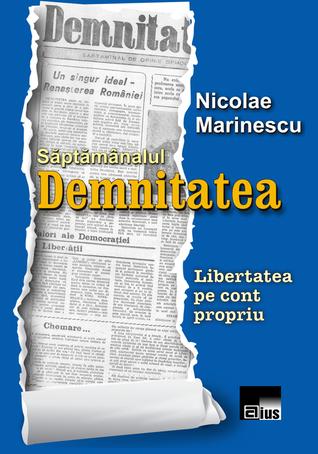 Săptămânalul «Demnitatea»: libertatea pe cont propriu