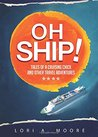 Oh Ship! by Lori A. Moore