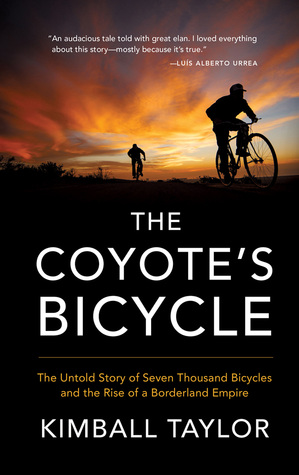 the-coyote-s-bicycle-the-untold-story-of-7-000-bicycles-and-the-rise-of-a-borderland-empire