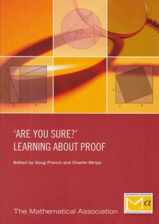 Are you sure? Learning about Proof