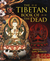 The Tibetan Book of the Dead (edited by John Baldock)