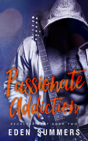 Passionate Addiction (Reckless Beat, #2) by Eden Summers