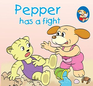 Pepper has a fight