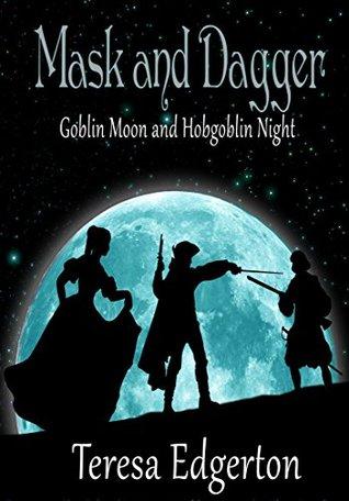 Goblin Moon, and, Hobgoblin Night (Mask and Dagger #1-2)