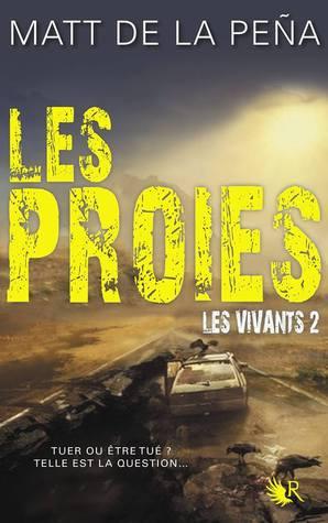 Les Proies (Les Vivants, #2)