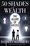 50 Shades of Wealth: The Allure Of Success