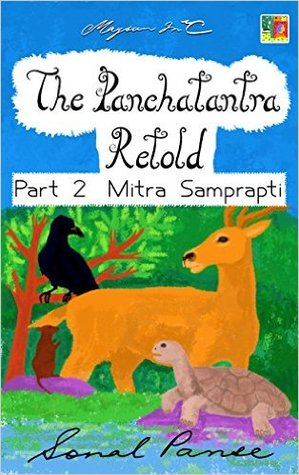 The Panchatantra Retold: Part 2 - Mitra Samprapti
