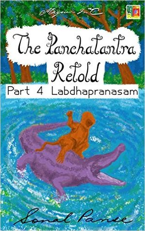 The Panchatantra Retold: Part 4 - Labdhapranasam