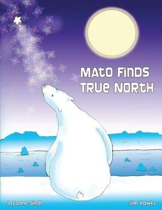 Mato Finds True North