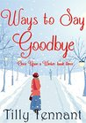Ways to Say Goodbye by Tilly Tennant