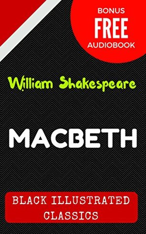 Macbeth: By Author - Illustrated (Bonus Free Audiobook)