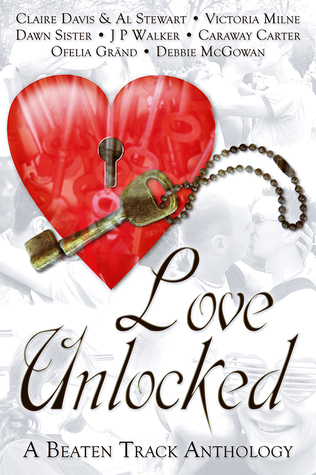 Book Cover Love Unlocked A Beaten track Anthology