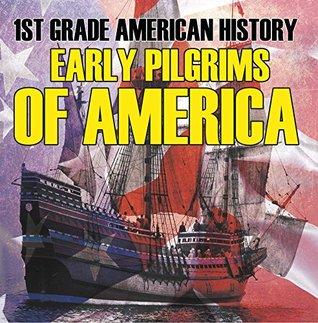 Descargar ebook scribd gratis 1st Grade American History: Early Pilgrims of America: First Grade Books