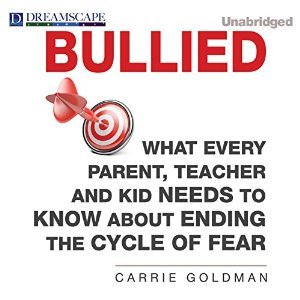 Bullied what every parent teacher and kid needs to know about bullied what every parent teacher and kid needs to know about ending the cycle of fear by carrie goldman publicscrutiny Choice Image