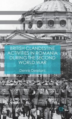 British Clandestine Activities in Romania during the Second World War